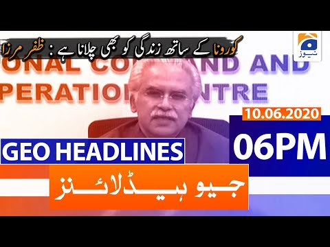 Geo Headlines 06 PM |10th June 2020 from YouTube · Duration:  17 minutes 45 seconds