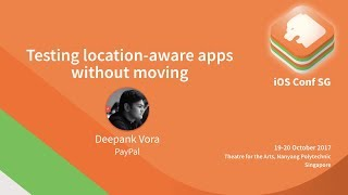 Testing location-aware apps without moving- iOS Conf SG 2017