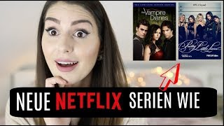 NEUE NETFLIX SERIEN wie Pretty Little Liars und The Vampire Diaries !