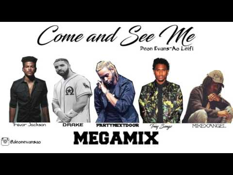 Come and See Me MEGAMIX - (Feat PARTYNEXTDOOR, Trey Songz, Trevor Jackson, MikexAngel & Drake)