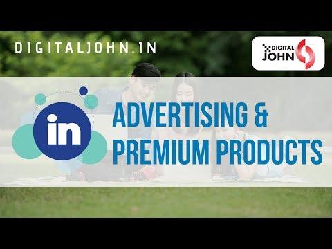 LinkedIn Advertising & Premium Products || Digital John
