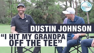 "DUSTIN JOHNSON - ""I HIT MY GRANDPA OFF THE TEE"""