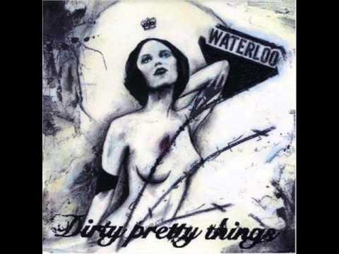 Dirty Pretty Things - Waterloo To Anywhere [Full Album]