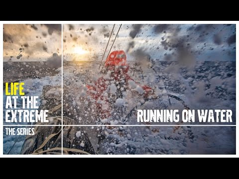 Life at the Extreme - Ep. 1 - 'Running on Water' | Volvo Ocean Race 2014-15