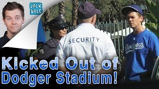 Kicked Out of Dodger Stadium!