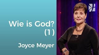 Wie is God (1) – Joyce Meyer – God ontmoeten