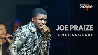 Joe Praize Unchangeable   Unusual Praise 2017