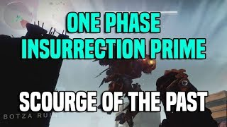 One Phase Insurrection Prime Kill - Scourge of the Past Raid | Destiny 2