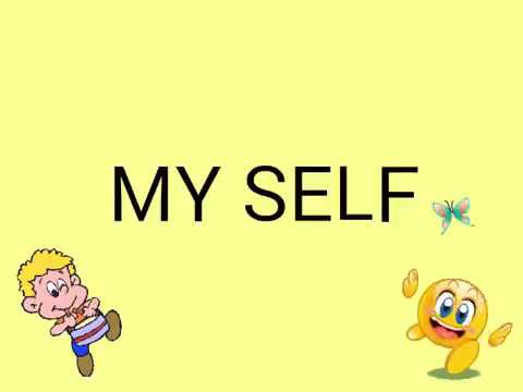 Write a small paragraph on 'My Self'.