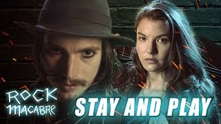 STAY AND PLAY - Music Video from Rock Macabre