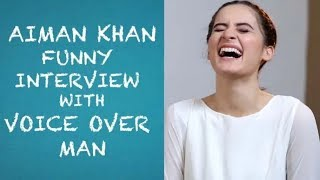 Aiman Khan funny interview with Voice Over Man