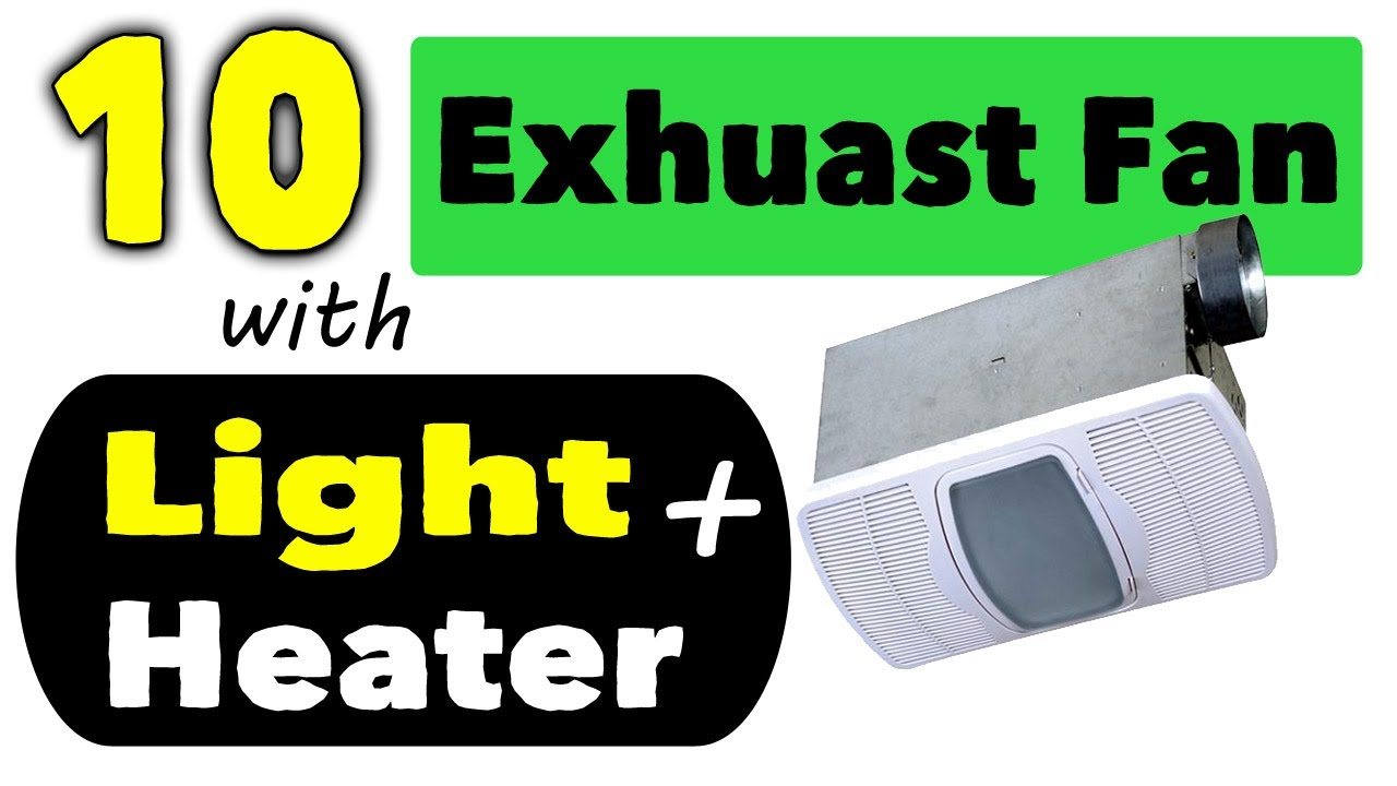 Best Bathroom Exhaust Fans With Light And Heater Combo ...