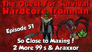 Hardcore Ironman! More 99's & Araxxor Luck Again! [Runescape 3] Episode #51