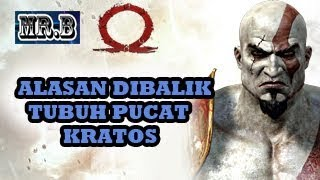 Asal Usul Kratos dan Cerita dibalik Tubuh Pucatnya.