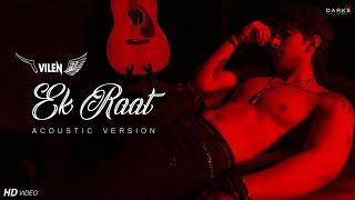Vilen - Ek Raat (Acoustic Version) 2019