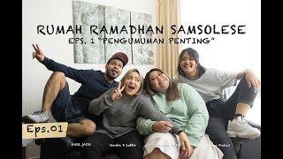 Download Video RUMAH RAMADHAN - Eps. 1 PENGUMUMAN PENTING | SAMSOLESE ID MP3 3GP MP4