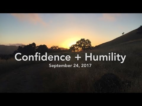 Confidence + Humility