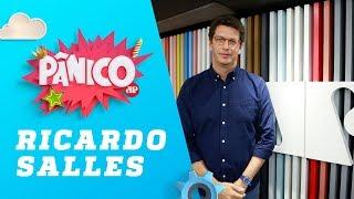 Ricardo Salles (Ministro do Meio Ambiente) - Pânico - 04/02/19
