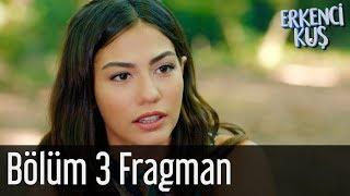 Erkenci Kuş 3. Bölüm Fragman