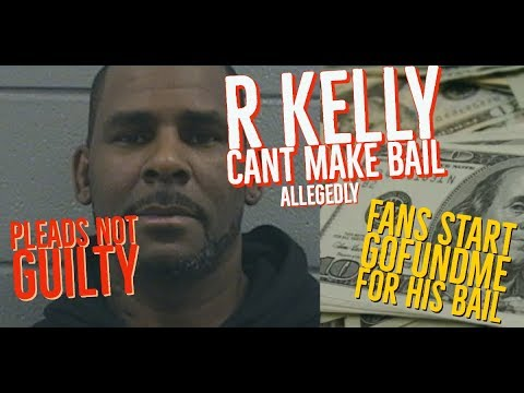 Update: R. Kelly Pleads Not Guilty But Allegedly CANT Make Bail so Fans Start GoFundMe Breaking News Mp3