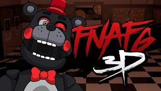 FIVE NIGHTS AT FREDDY'S 6 3D
