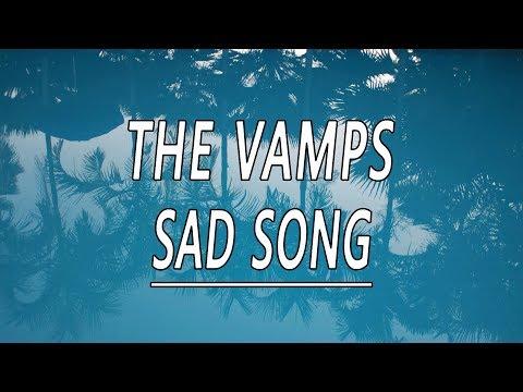 Sad Song - The Vamps (Lyrics)