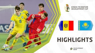 Development Cup 2021 Highlights Moldova Kazakhstan
