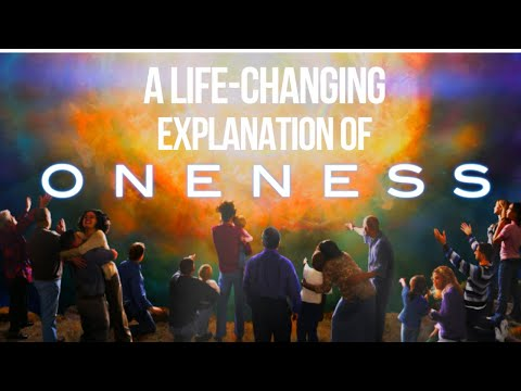 What is Oneness?   A Life-Changing Explanation of Non-Duality