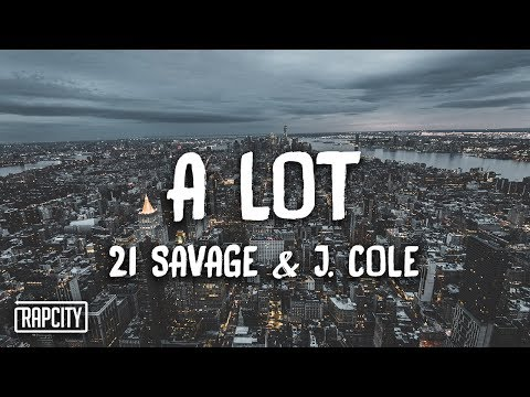 21 Savage - A Lot ft. J. Cole (Lyrics)