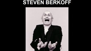 Steven Berkoff on Theatre