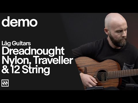 Lâg Guitars Acoustic Demo: Dreadnought, Nylon, Traveller & 12 String