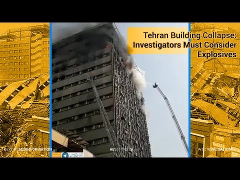 "Tehran Plasco Building Collapse ""Close Up"": Explosives Must Be Investigated"