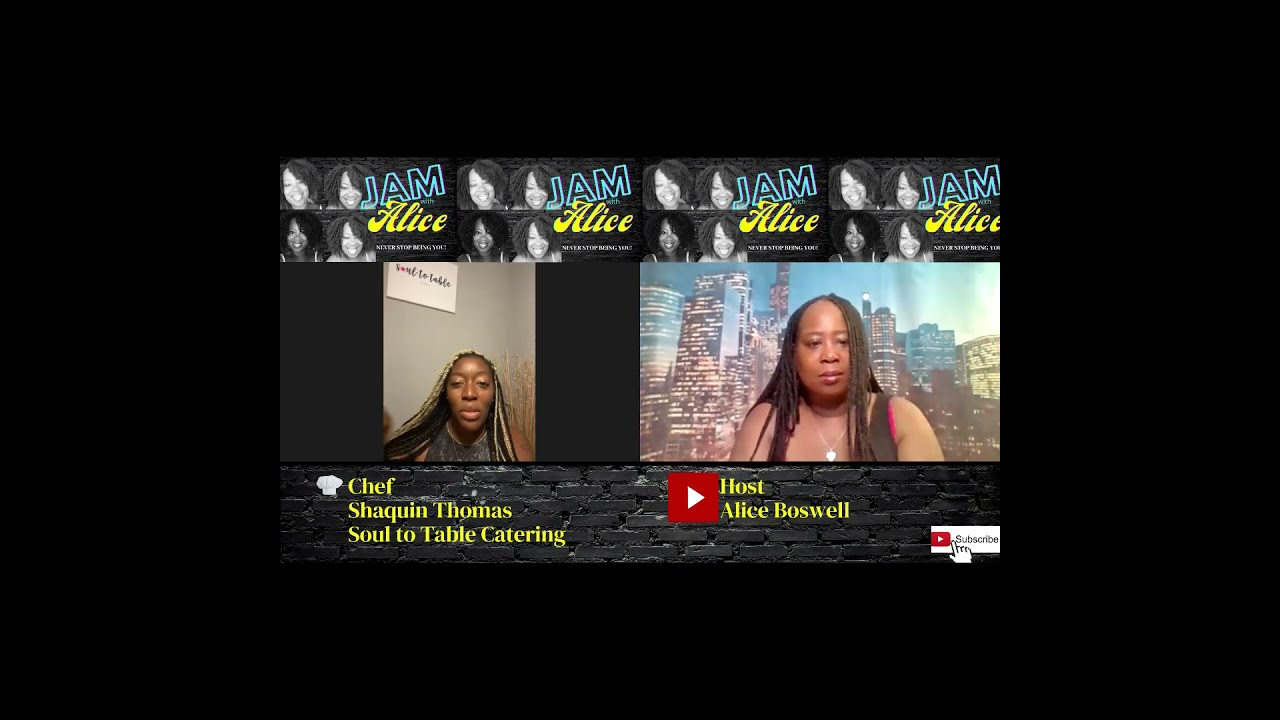 JAM with Alice - Guest: Chef Shaquin Thomas; Soul to Table Catering