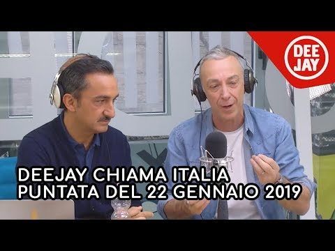 Deejay Chiama Italia - Puntata del 22 gennaio 2019
