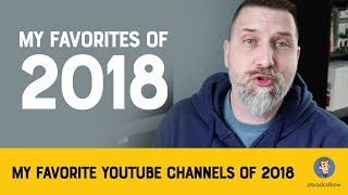 My Favorite Youtubers of 2018