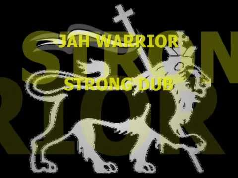Jah Warrior Strong Dub