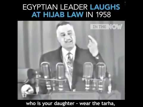 1958 -- Egyptian President Nasser Rejects the Hijab