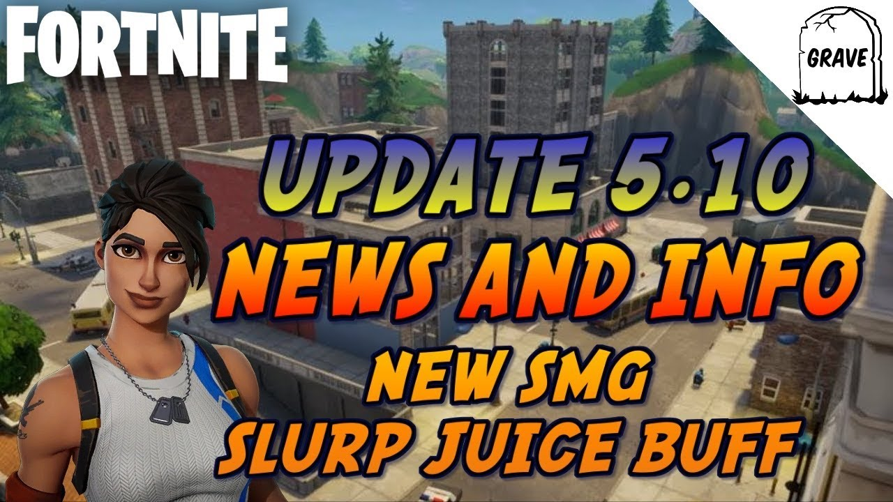 5 10 patch notes fortnite