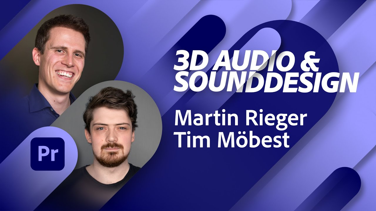 3D Audio und Sounddesign mit Martin Rieger und Tim Möbest |Adobe Live