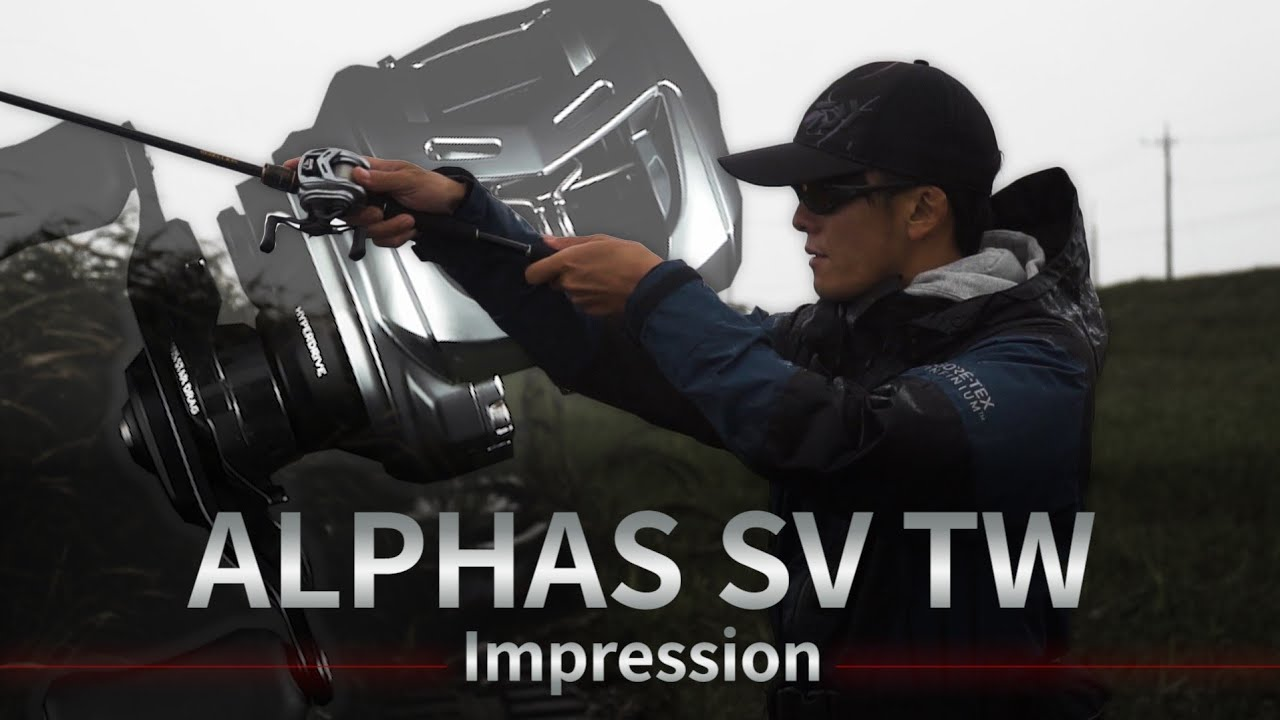 【ALPHAS SV TW】IMPRESSION|Ultimate BASS by DAIWA Vol.287