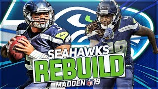 Rebuilding The Seattle Seahawks | Legion of Boom 2.0? | Madden 19 Franchise Mode