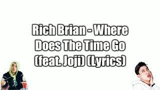 Rich Brian - Where Does The Time Go  Ft. Joji   Lyrics