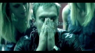 "Stas Mihailov  - ""Light of the Stars""  HD   ( lyrics )"