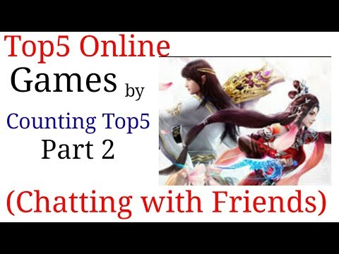 (PART-2) Top 5 Online Games In Which You Can Chat With Your Friends By Counting Top5