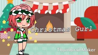 Christmas Gurl | S1E1 | *-Gacha Life-*
