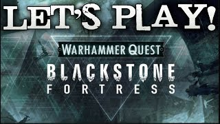 Let's Play! - Warhammer Quest: Blackstone Fortress by Games Workshop