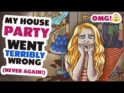 My House Party Went Terribly Wrong! #animated #story