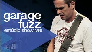 """Dying trying"" - Garage Fuzz no Estúdio Showlivre 2014"