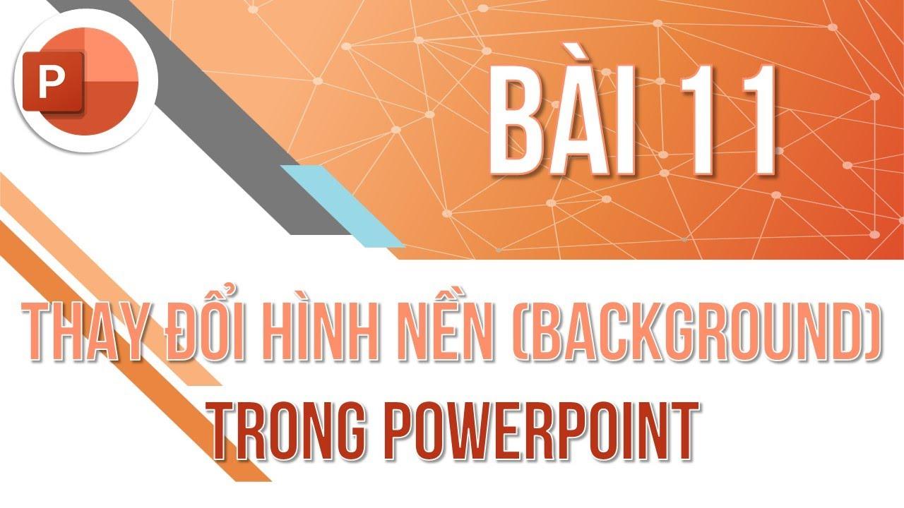 Học PowerPoint cơ bản | Bài 11: Thay đổi hình nền slide trong PowerPoint | Trường học PowerPoint