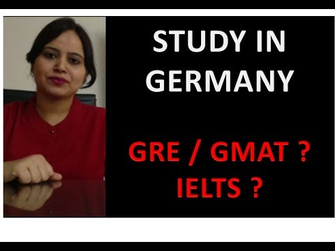 Study in Germany - GRE GMAT IELTS REQUIRED ?